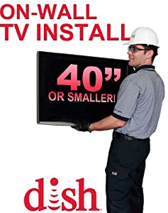 On-Wall TV Install for TVs 40-inches or Smaller by Dish