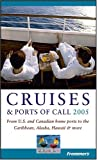 img - for Frommer's Cruises & Ports of Call 2005: From U.S. and Canadian Home Ports to the Caribbean, Alaska, Hawaii & More book / textbook / text book