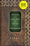 PRAYING GOD'S WILL FOR MY HUSBAND - HARD COVER (Praying God's Will Series)