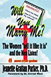 "Will You Marry Me?: The Women ""Tell it Like it is"" and the Men Listen! (1403399972) by Jeanette Parker"