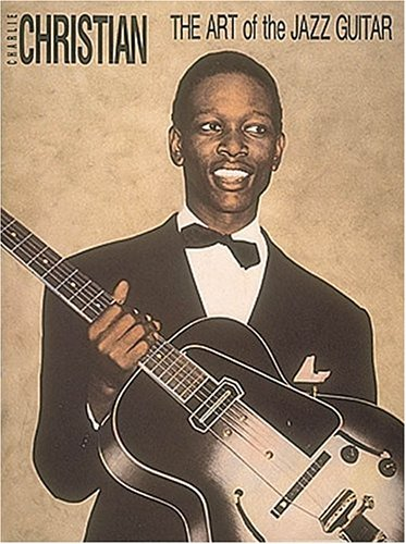Charlie Christian - The Art Of Jazz Guitar