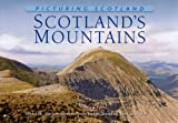 Colin Nutt Picturing Scotland: Scotland's Mountains: Glen Coe, the Cairngorms, Nevis Range, Torridon, Skye and 'Mor'...