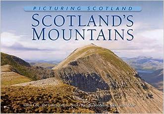 Picturing Scotland: Scotland's Mountains: Glen Coe, the Cairngorms, Nevis Range, Torridon, Skye and 'Mor'...