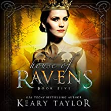 House of Ravens: House of Royals, Book 5 Audiobook by Keary Taylor Narrated by Melissa Sternenberg