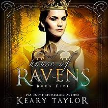 House of Ravens: House of Royals, Book 5 | Livre audio Auteur(s) : Keary Taylor Narrateur(s) : Melissa Sternenberg