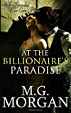 M.G. Morgan At the Billionaire's Paradise: 4 (Billionaire Brothers)