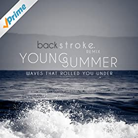 Download that rolled under waves young you summer mp3