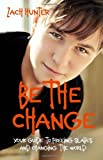 Be The Change Revised Edition: Your Guide To Freeing Slaves And Changing the World