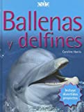 Ballenas Y Delfines/ Whales and Dolphins (Spanish Edition) (8496252752) by Harris, Caroline