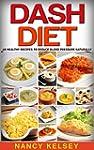 Dash Diet: 68 Healthy Recipes to redu...