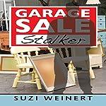 Garage Sale Stalker | Suzi Weinert