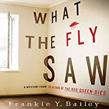 What the Fly Saw (       UNABRIDGED) by Frankie Y. Bailey Narrated by Jorjeana Marie