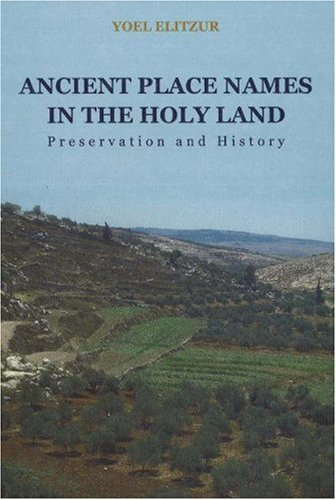 Ancient Place Names In The Holy Land: Preservation And History front-913233