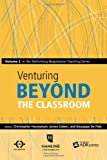 Venturing Beyond the Classroom: Volume 2 in the Rethinking Negotiation Teaching Series
