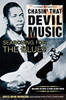 Chasin' That Devil Music: Searching for the Blues