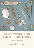 img - for Needlework and Embroidery Tools (Shire Library) book / textbook / text book