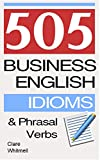 505 Business English Idioms and Phrasal Verbs