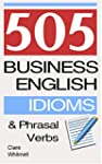 505 Business English Idioms and Phras...