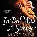 In Bed with a Stranger (       UNABRIDGED) by Mary Wine Narrated by Bruce Mann