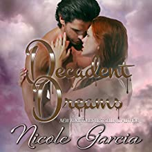 Decadent Dreams Audiobook by Nicole Garcia Narrated by Kai Kennicott, Wen Ross