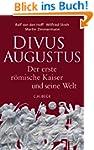 Divus Augustus: Der erste r�mische Ka...