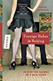Foreign Babes in Beijing: Behind the Scenes of a New China (0393328597) by DeWoskin, Rachel