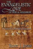 The Evangelistic Love of God & Neighbor: A Theology of Witness and Discipleship