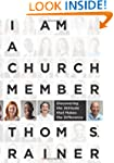 I Am a Church Member: Discovering the...