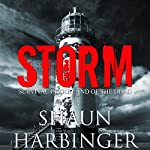 Storm: Survival in the Land of the Dead: Undead Rain, Book 2 | Shaun Harbinger