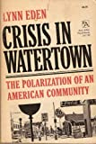 Crisis in Watertown;: The polarization of an American community (0472298755) by Eden, Lynn