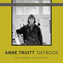 Daybook: The Journey of an Artist (       UNABRIDGED) by Anne Truitt Narrated by Anne Truitt