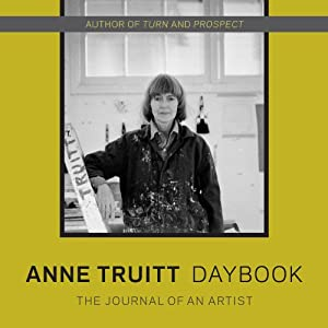 Daybook: The Journey of an Artist | [Anne Truitt]