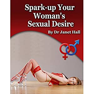 How to Spark Up Your Woman's Sexual Desire Speech