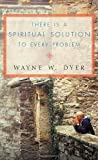 There is a Spiritual Solution to Every Problem (000713147X) by Dyer, Wayne W.