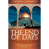 The End of Days: Fundamentalism and the Struggle for the Temple Mount ~ Gershom Gorenberg