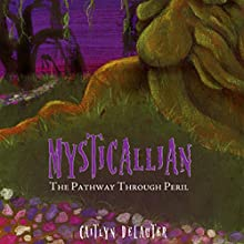 Mysticallian: The Pathway Through Peril (       UNABRIDGED) by Caitlyn DeLauter Narrated by Melissa Madole