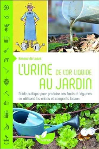 lurine-de-lor-liquide-au-jardin-guide-pratique-pour-produire-ses-fruits-et-legumes-en-utilisant-les-