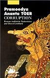 Corruption (French Edition) (2877305287) by Toer, Pramoedya Ananta