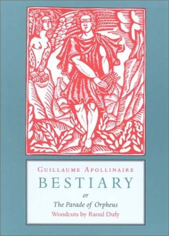 Bestiary : Or the Parade of Orpheus, GUILLAUME APOLLINAIRE, RAOUL DUFY, PEPE KARMEL