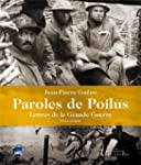 Paroles de poilus : Lettres de la Gra...