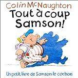 echange, troc Colin McNaughton - Tout à coup Samson !