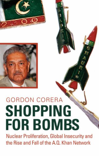 shopping-for-bombs-nuclear-proliferation-global-insecurity-and-the-rise-and-fall-of-the-aq-khan-netw