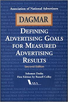 DAGMAR – Defining Advertising Goals for Measured Advertising Results