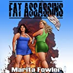 Fat Assassins | Marita Fowler