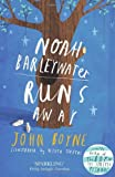 John Boyne Noah Barleywater Runs Away