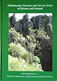 Whitebeams, Rowans and Service Trees of Britain and Ireland: A Monograph of British and Irish Sorbus L. (BSBI Handbooks) (0901158437) by Rich, Tim
