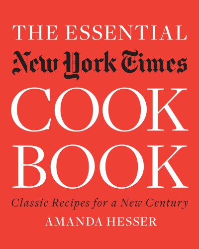 The Essential New York Times Category: classic recipes for a new century Ebook