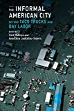 The Informal American City: Beyond Taco Trucks and Day Labor (Urban and Industrial Environments)