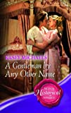 A Gentleman by Any Other Name (Super Historical Romance) (0263855317) by Kasey Michaels