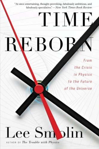 Time Reborn: From The Crisis In Physics To The Future Of The Universe front-997010